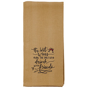 the best wines are the ones we drink with friends Dish Towel