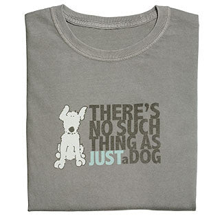 There's no such thing as just a dog. Ladies Short Sleeve Tee