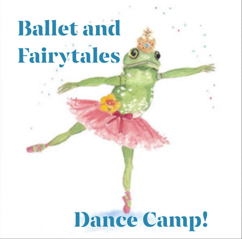 2. Ballet and Fairy Tales Summer Camp: Ages 6-9 July 12-16th