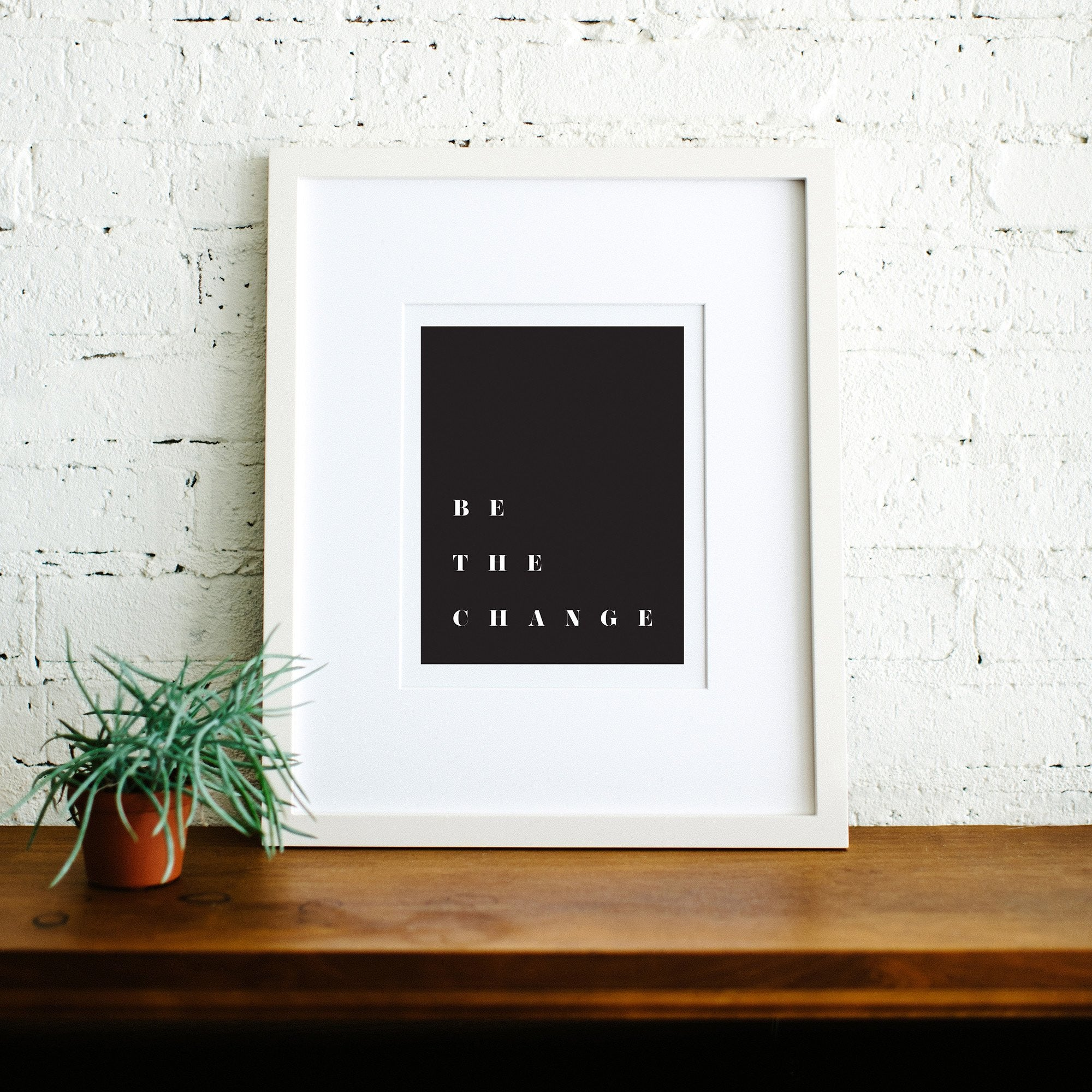 Be the Change | Art Print