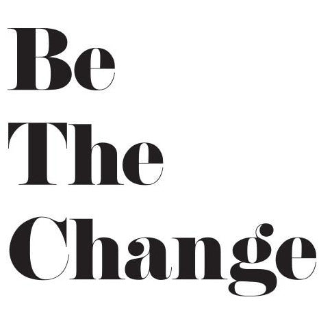 Be the Change | Temporary Tattoo