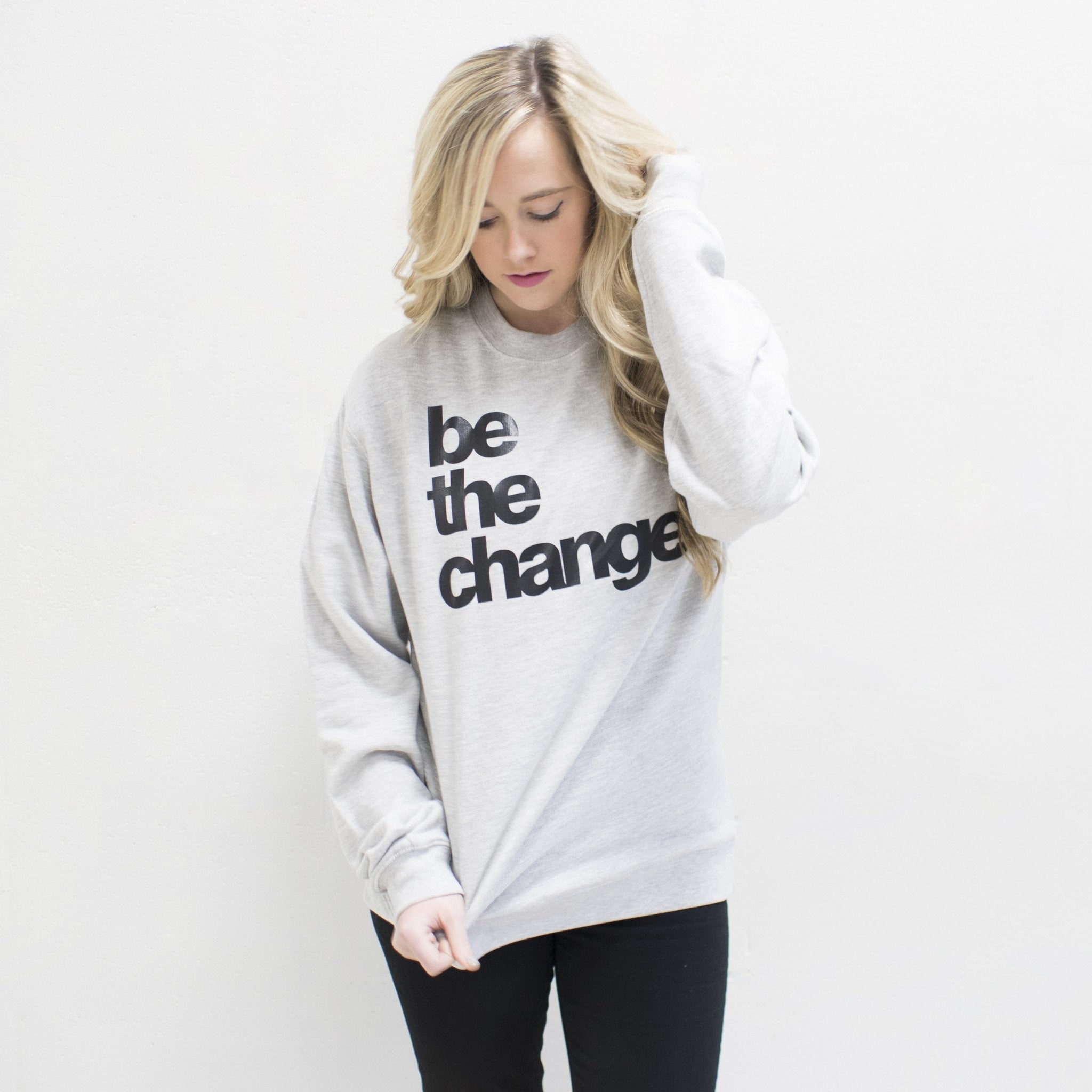 Be the Change | Unisex Sweatshirt