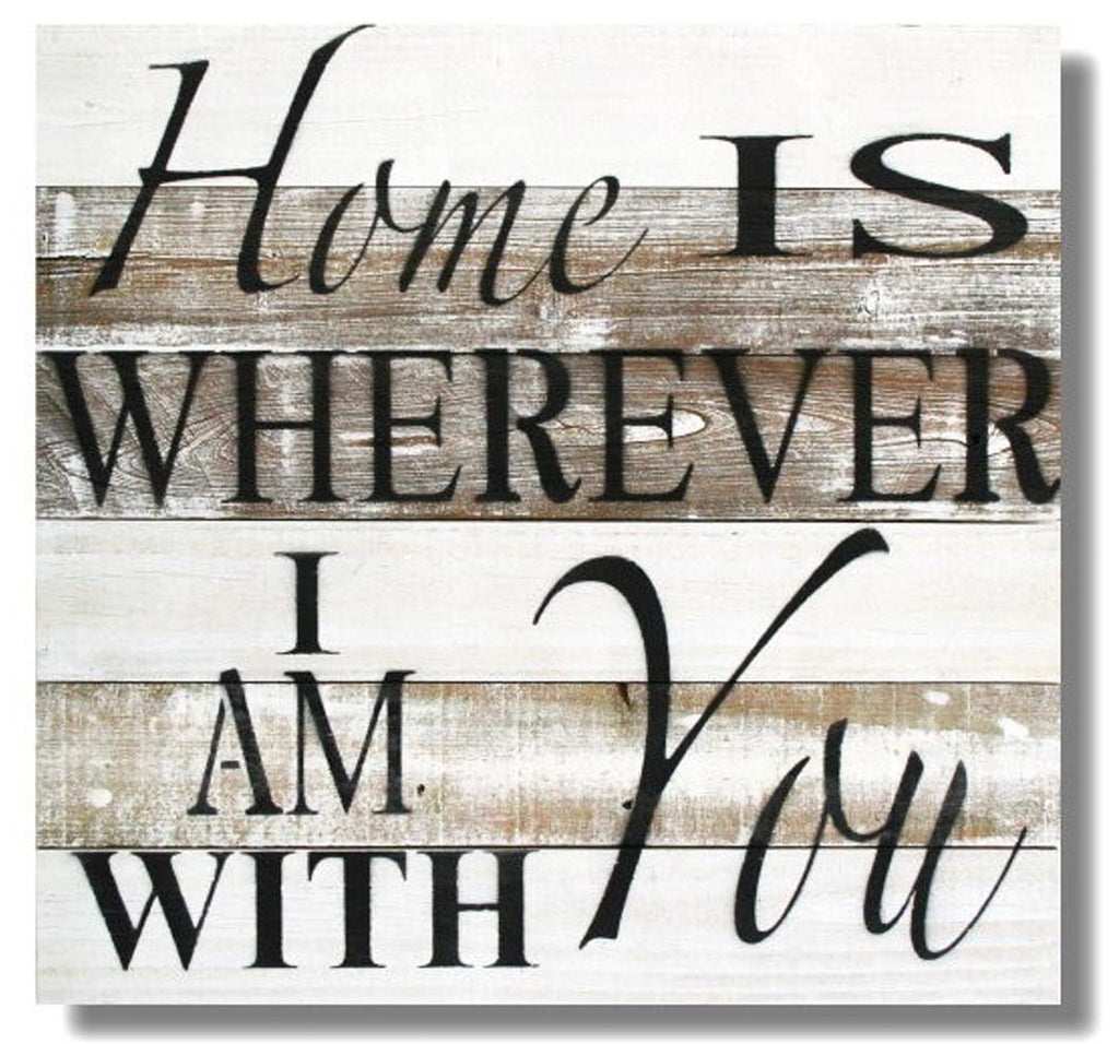 "Reclaimed Wood Wall Art, ""Home is Wherever I am with You"" (22 x 22)"