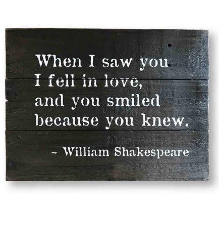 When I Saw You I Fell in Love - Shakespeare Quote Sign  (15 x 12)