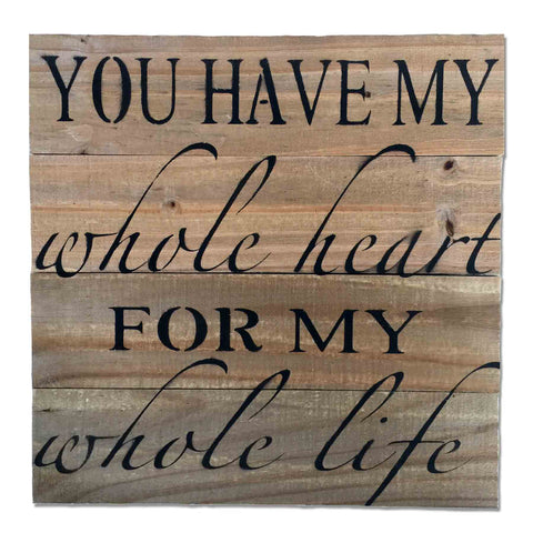 "Reclaimed Wood Wall Art, ""You Have My Whole Heart For My Whole Life"" (14 x 14)"