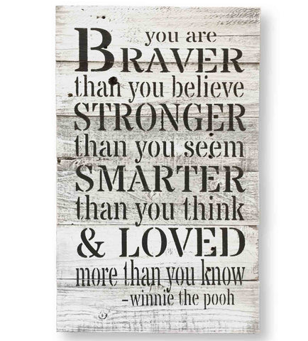 "Winnie the Pooh Quote ""You are Braver Than You Believe..."" Wall Art Sign"