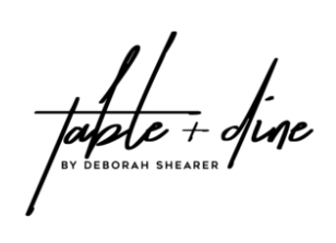Table + Dine by Deborah Shearer