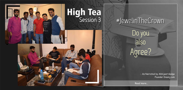 High Tea Session 3 | When Boys Show You Their Emotional Side! | #JewelinTheCrown | DIAONJ