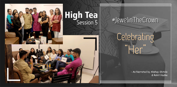 High Tea Session 5 | The Unknown Girls | #JewelinTheCrown | DIAONJ