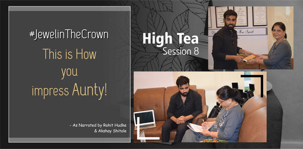 High Tea Session 8 | Damle Kaku Blessed Our Initiative | #JewelinTheCrown | Diaonj
