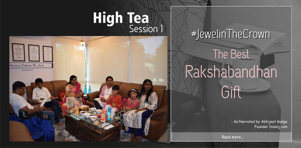 High Tea Session 1 | Every brother and sister must read | #JewelinTheCrown | DIAONJ