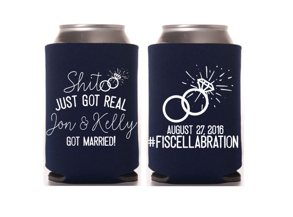 Shit Just Got Real Wedding Can Cooler