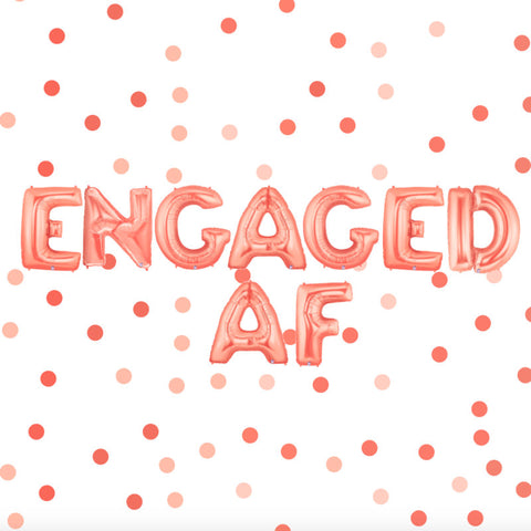 Engaged AF Balloons