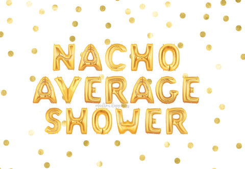 Nacho Average Shower Balloons
