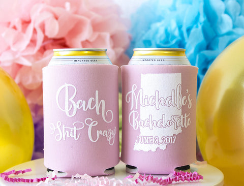 Bach Shit Crazy Bachelorette Can Cooler
