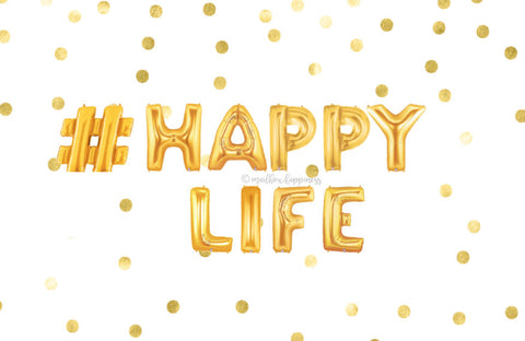 #Happy Life Balloons
