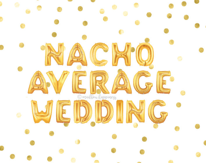 Nacho Average Wedding Balloons