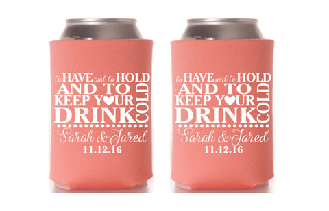To Have and to Hold Wedding Can Coolers