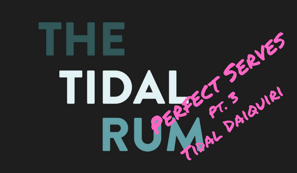 Tidal Rum Perfect Serve Pt. 3 - Tidal Daiquiri
