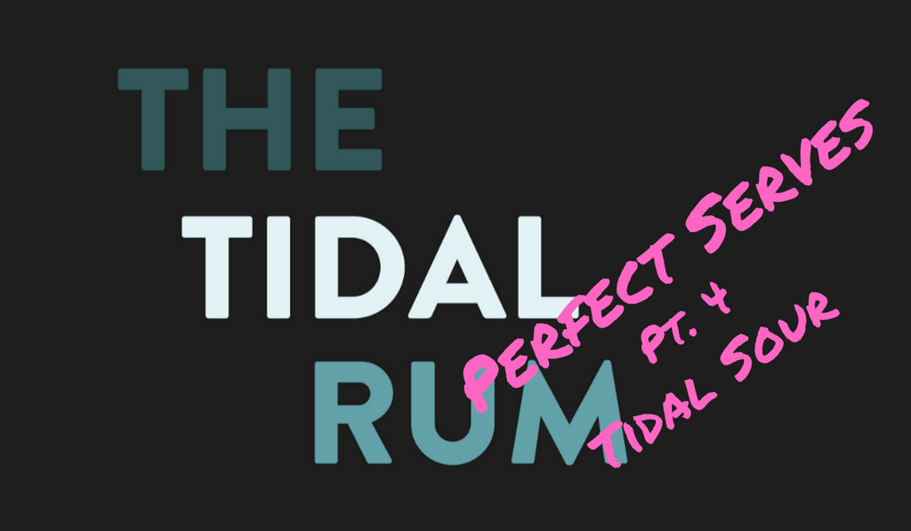 Tidal Rum Perfect Serve Pt. 4 - Rum Sour
