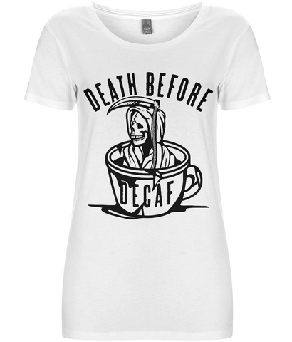 Death before decaf - Women's organic T-shirt - Eco Tee Shack