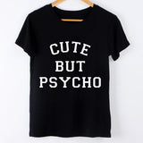 T Shirt Women Tops Punk Cute But Psycho Casual