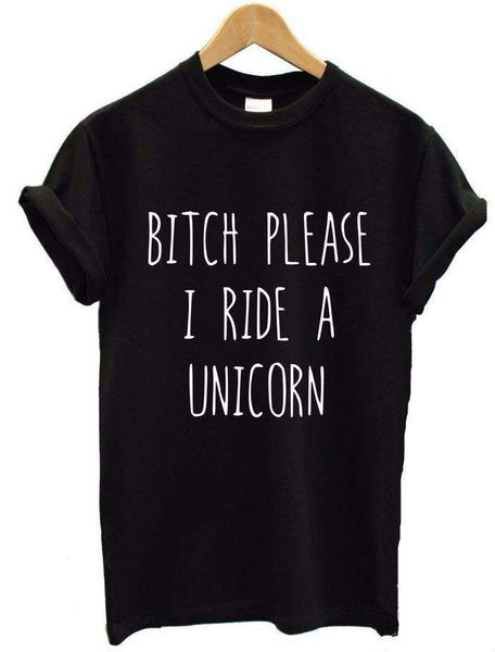 Bitch Please I Ride A Unicorn Printed Short Sleeve White Tops