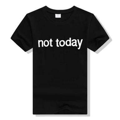 Letter Not Today Printed Black O Neck T Shirt