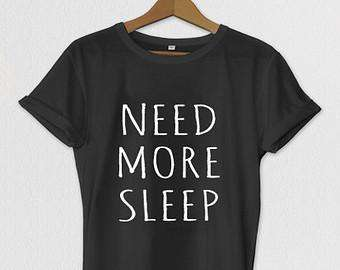 Women T-shirt Cotton NEED MORE SLEEP Casual  Short Sleeve