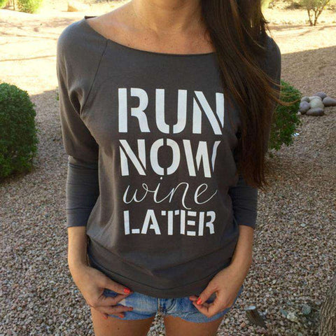 Casual Long Sleeve Off Shoulder Run Now Wine Later Printed Tee