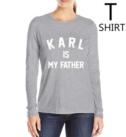 Karl Is My Father Letters Printed T-Shirt