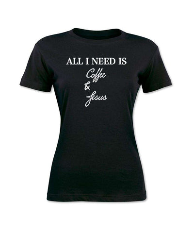 All I Need Is Coffee & Jesus Women's T-Shirt Black