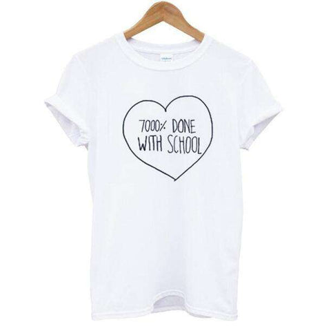 7000% Done With School Letter Print Women Short Sleeve T Shirt White