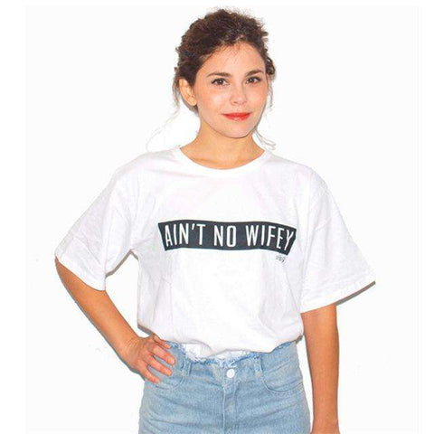 Ain't No Wifey Letter Print Short Sleeve O Neck T Shirt White