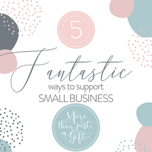 Five fantastic ways to support small businesses right now!