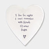 East Of India Porcelain Heart Coaster - I Live For nights I Can'
