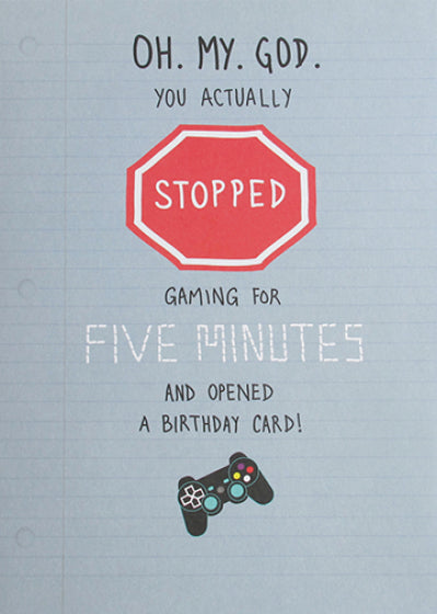 Just Saying Stopped Gaming Birthday Card