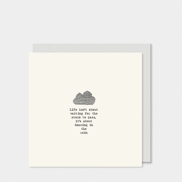 East of India Square card-Life isn't about waiting for the storm