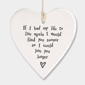 East Of India Porcelain Round Heart - If I Had My Life To Live