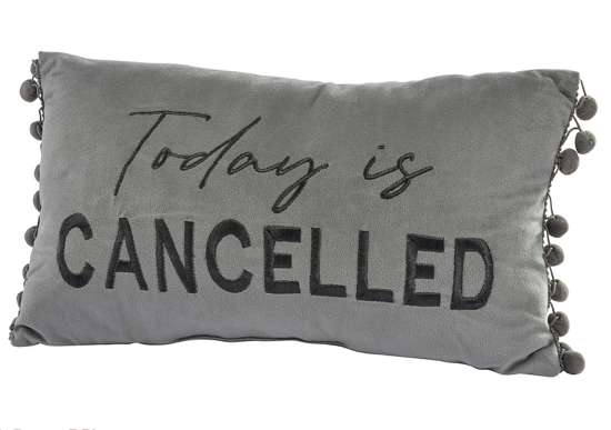 Today Is Cancelled Grey Pom Pom Cushion