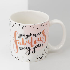 Luxe Ceramic More Fabulous Every Year Mug