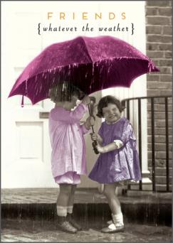 Love Unlimited Friends Whatever The Weather Card