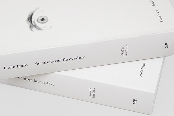 Paolo Icaro: faredisfarerifarevedere (English edition)