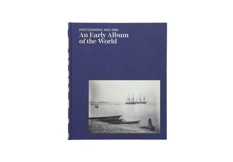 An Early Album of the World - Photographs 1842-1896