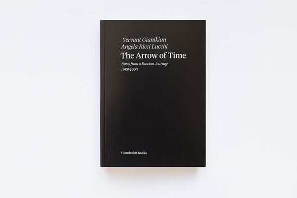 The Arrow of Time. Notes from a Russian Journey 1989-1990