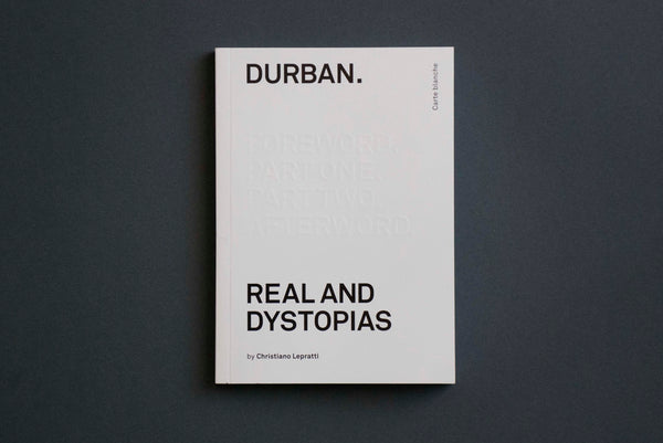 Durban – Real and Dystopias