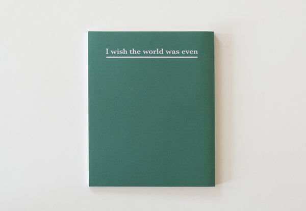 I wish the world was even - Special edition 1
