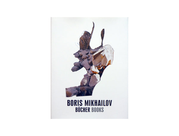 Boris Mikhailov. Bücher / Books