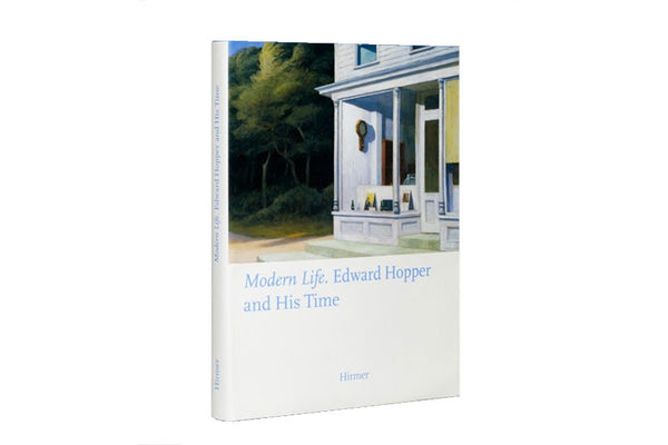 Modern Life. Edward Hopper and His Time