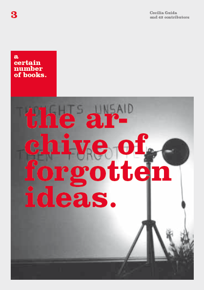 A certain number of books 3. The archive of forgotten ideas